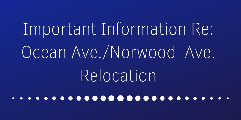 Important Information re: Relocation of Ocean Ave. Kindergarten and First Grade Students to Norwood